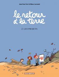 Le Retour à la terre - tome 2 - les projets | Ferri, Jean-Yves