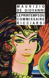 Le printemps du commissaire Ricciardi | De Giovanni, Maurizio. Auteur