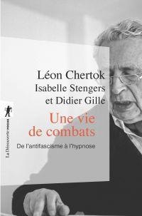 Une vie de combats | Chertok, Léon (1911-1991). Auteur