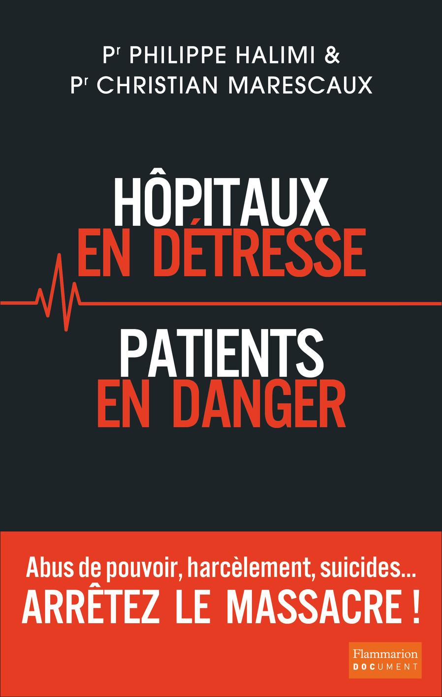 Hôpitaux en détresse, Patients en danger - Arrêtez le massacre ! | Halimi, Philippe