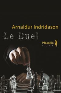 Le Duel | Indridason, Arnaldur. Auteur