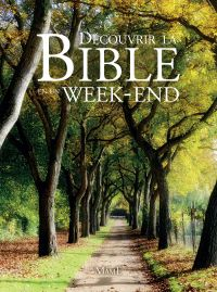 Découvrir la Bible en un we...