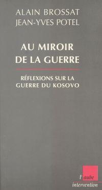Au miroir de la guerre : ré...