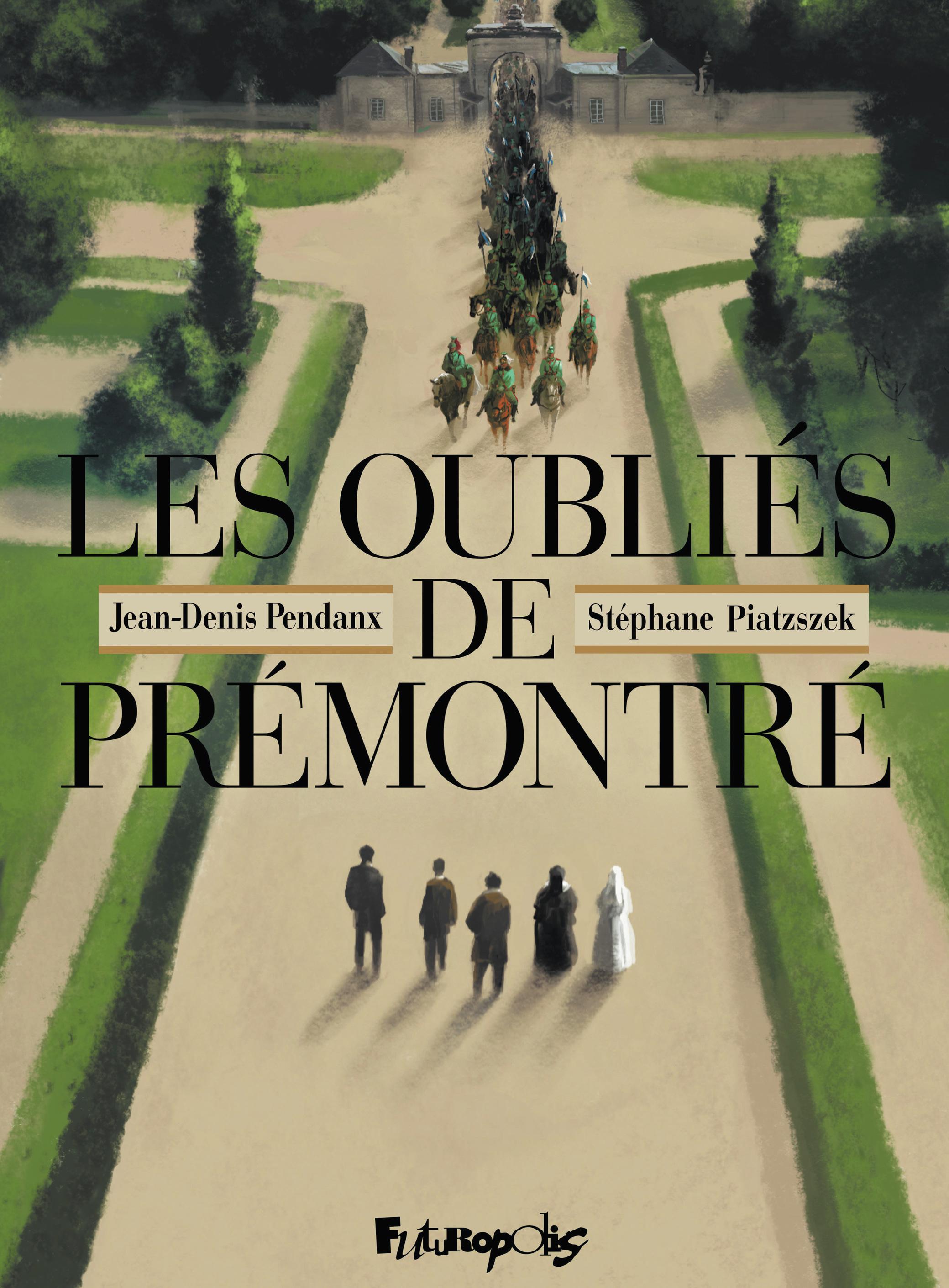 Les Oubliés de Prémontré | Pendanx, Jean-Denis