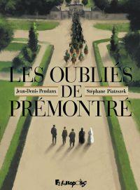 Les Oubliés de Prémontré | Pendanx, Jean-Denis. Auteur