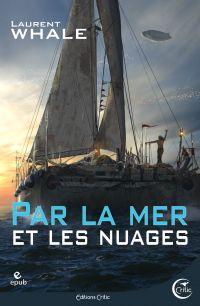 Par la Mer et les Nuages | Whale, Laurent (1960-....). Auteur