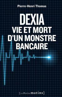 Dexia : Vie et mort d'un mo...