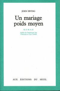 Un mariage poids moyen | Irving, John (1942-....). Auteur