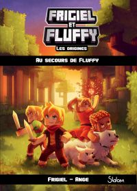 Image de couverture (Frigiel et Fluffy : Les Origines, tome 2 : Au secours de Fluffy – Minecraft)