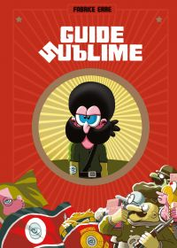 Guide sublime  - Tome 1