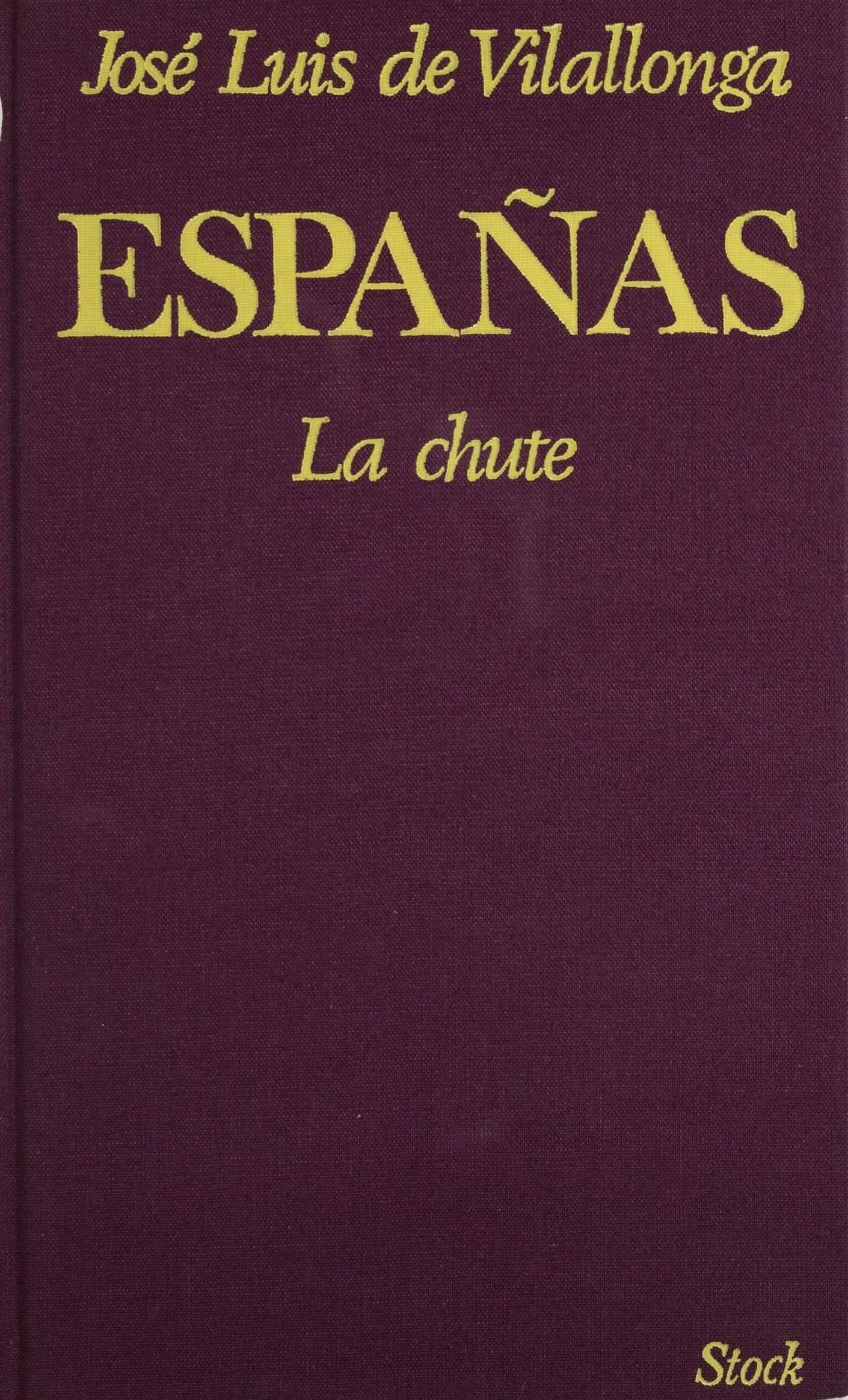 Españas (1), LA CHUTE
