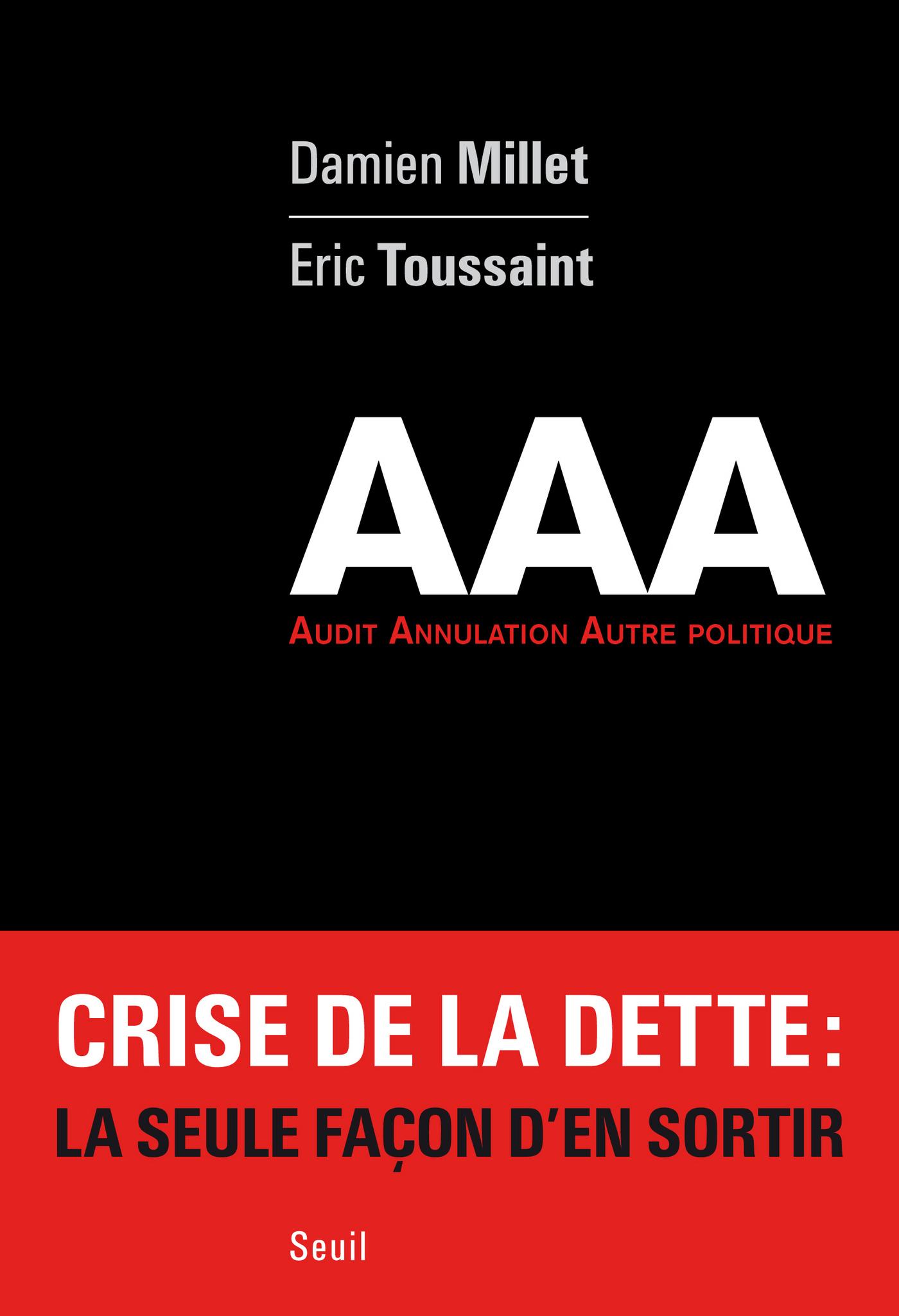 Triple AAA. Audit. Annulation. Autre politique   Toussaint, Éric