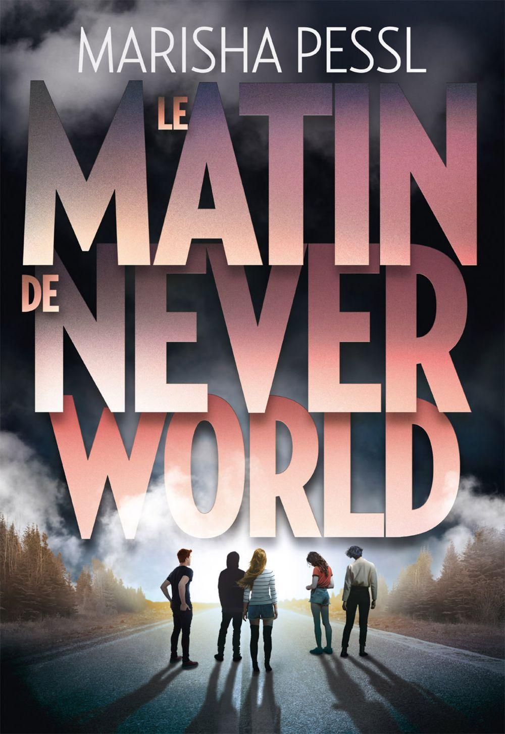 Le matin de Neverworld | Pessl, Marisha. Auteur