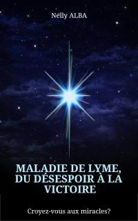 Maladie de Lyme, du désespo...