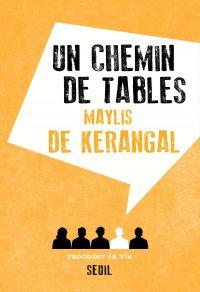 Un chemin de tables | Kerangal, Maylis de (1967-....). Auteur
