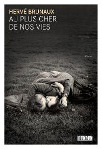 Au plus cher de nos vies | Brunaux, Hervé (1964-....). Auteur