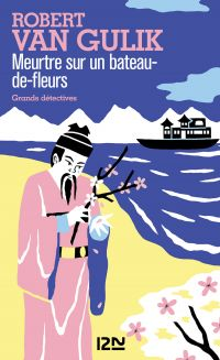 Meurtre sur un bateau-de-fleurs | GULIK, Robert VAN. Auteur