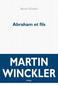 Abraham et fils | Winckler, Martin. Auteur
