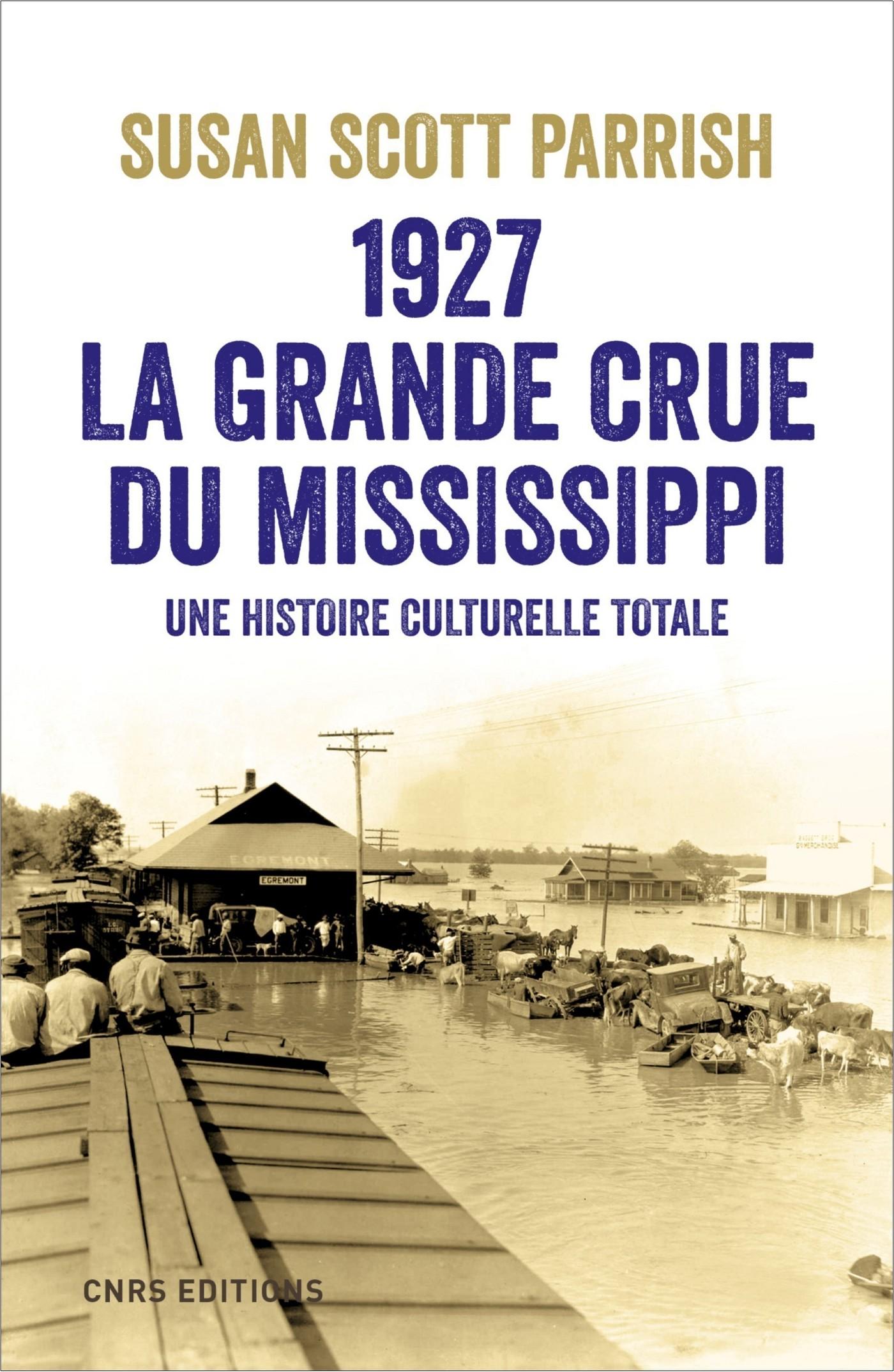 1927, la grande crue du Mis...