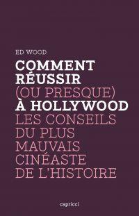 Comment réussir (ou presque) à Hollywood | Wood, Edward D. (1924-1978). Auteur