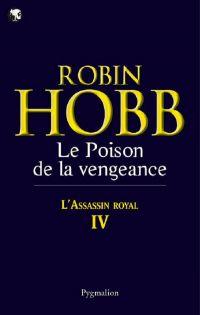 L'Assassin royal (Tome 4) - Le Poison de la vengeance