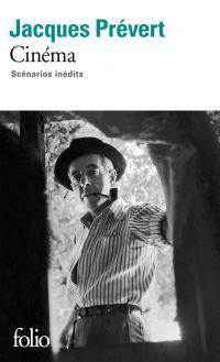 Cinéma. Scénarios inattendus | Prévert, Jacques. Auteur