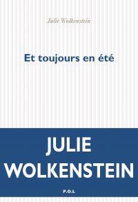 Et toujours en été | Wolkenstein, Julie. Auteur