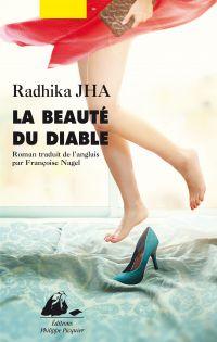 La Beauté du diable | Jha, Radhika (1969-....). Auteur