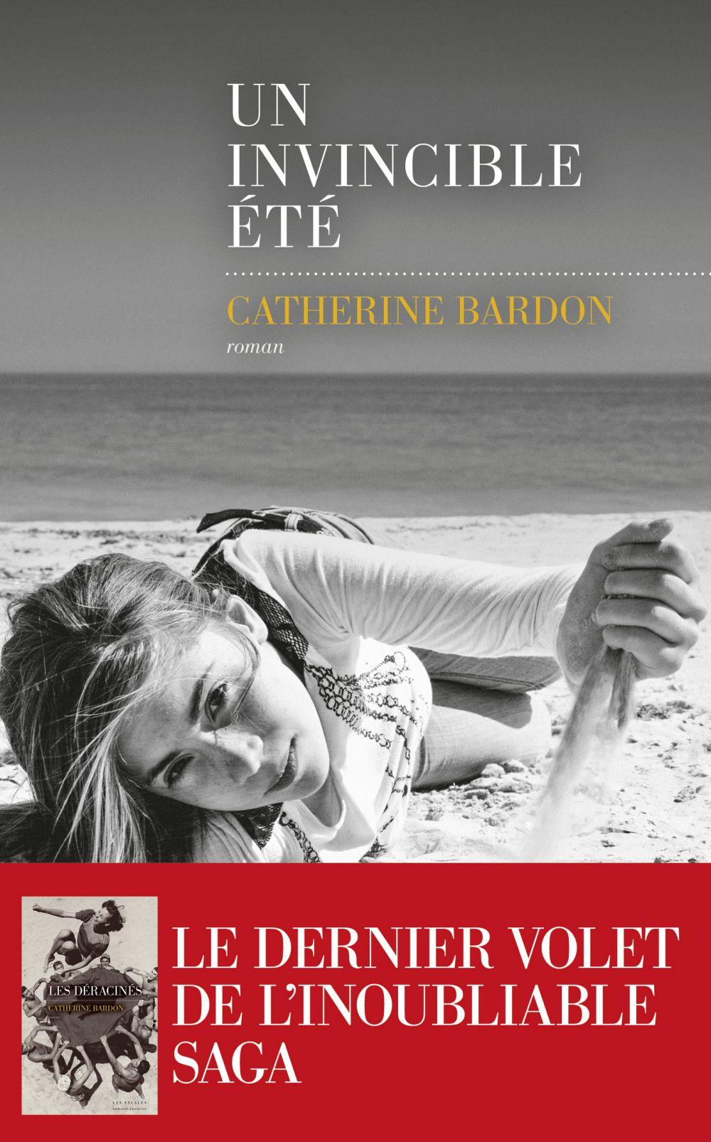 Un invincible été   BARDON, Catherine. Auteur