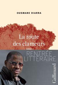 La route des clameurs | Diarra, Ousmane. Auteur