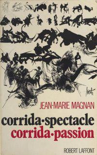 Corrida-spectacle, corrida-...
