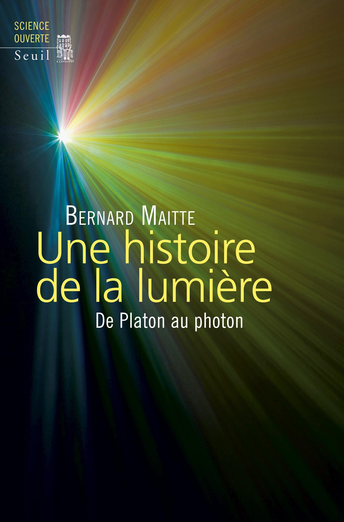 Une histoire de la lumière. De Platon au photon