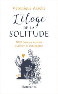 L'éloge de la solitude | Aïache, Véronique. Auteur