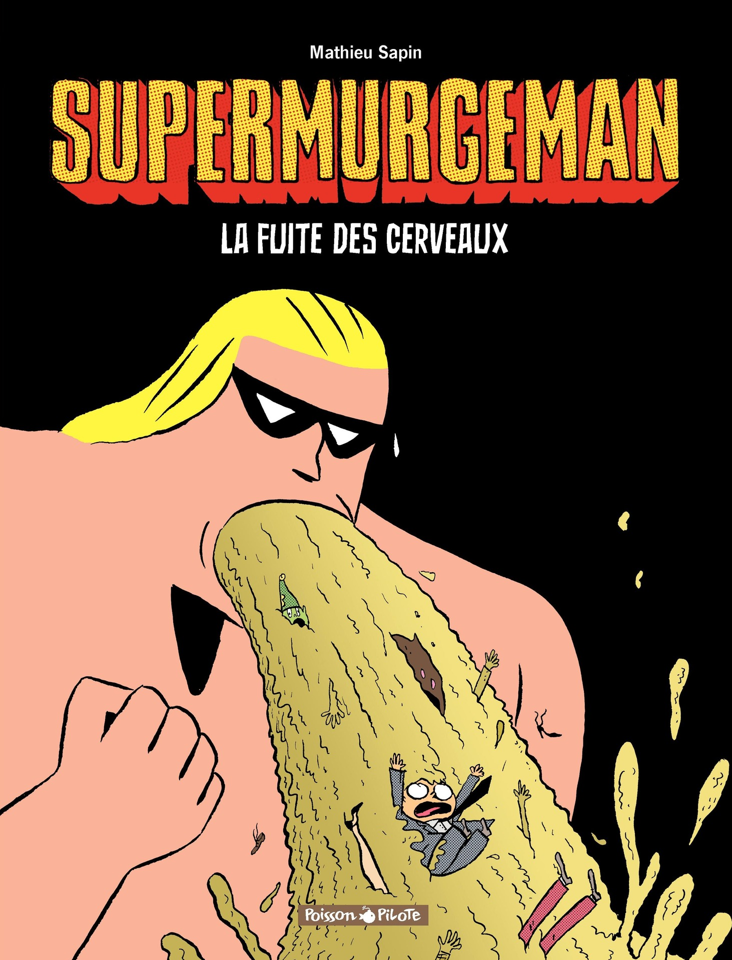 Supermurgeman - Tome 3 - La fuite des Cerveux