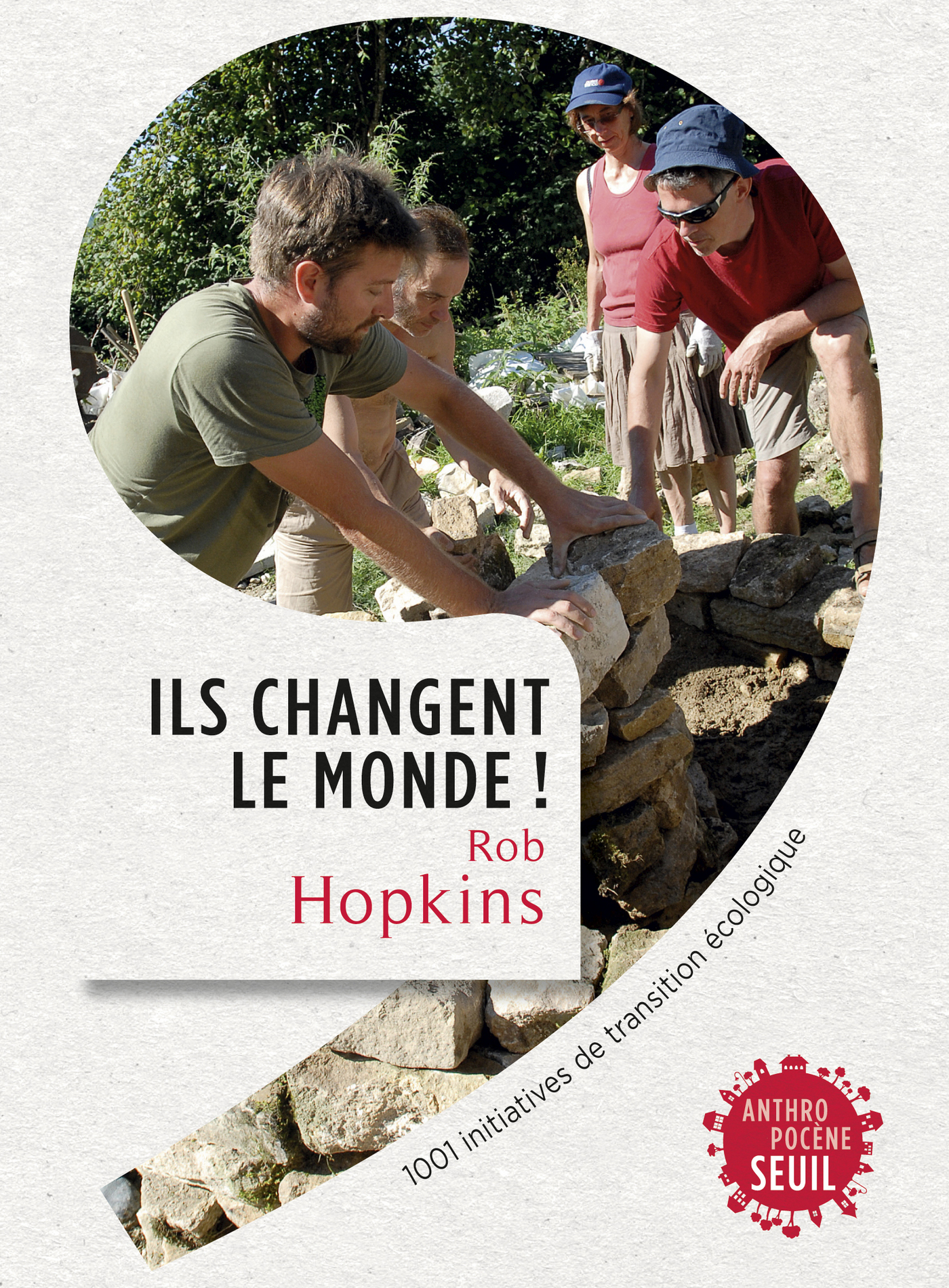 Ils changent le monde! . 1001 initiatives de transition écologique