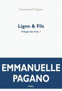 Trilogie des rives (Tome 1) - Ligne & Fils | Pagano, Emmanuelle (1969-....). Auteur