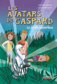 Les avatars de Gaspard. Le jardin mystérieux