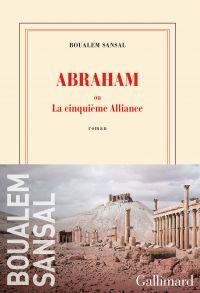 Abraham ou La cinquième Alliance | Sansal, Boualem (1949-....). Auteur