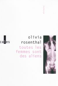 Toutes les femmes sont des aliens / Les oiseaux reviennent / Bambi et co | Rosenthal, Olivia. Auteur