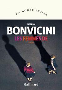 Les femmes de | Bonvicini, Caterina. Auteur