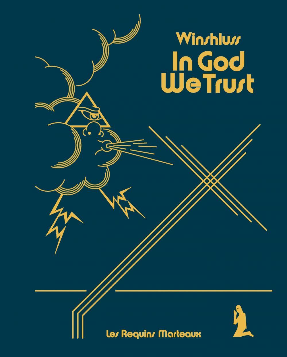 In God We Trust | Winshluss (1970-....). Auteur