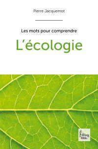 L'Ecologie | Jacquemot, Pierre (1946-....). Auteur