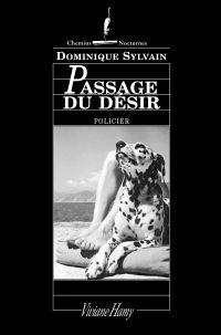 Passage du désir | Sylvain, Dominique. Auteur