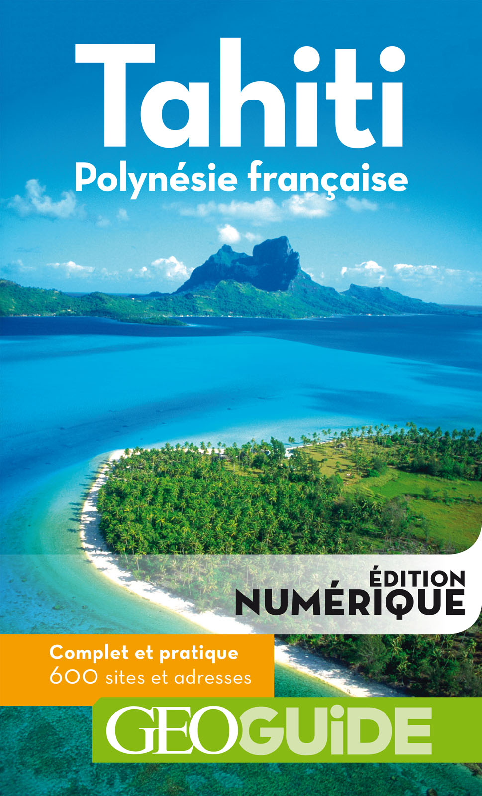 GEOguide Tahiti Polynésie française | Collectif,