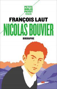 Nicolas Bouvier | Laut, Francois. Auteur