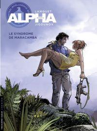 Alpha : saison 2. Volume 13, Le syndrome de Maracamba