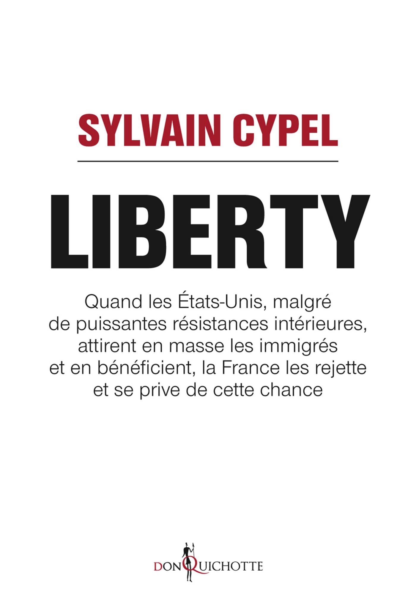 Liberty. Quand les États-Unis attirent en masse les immigrés et en bénéficient, la France les rejett