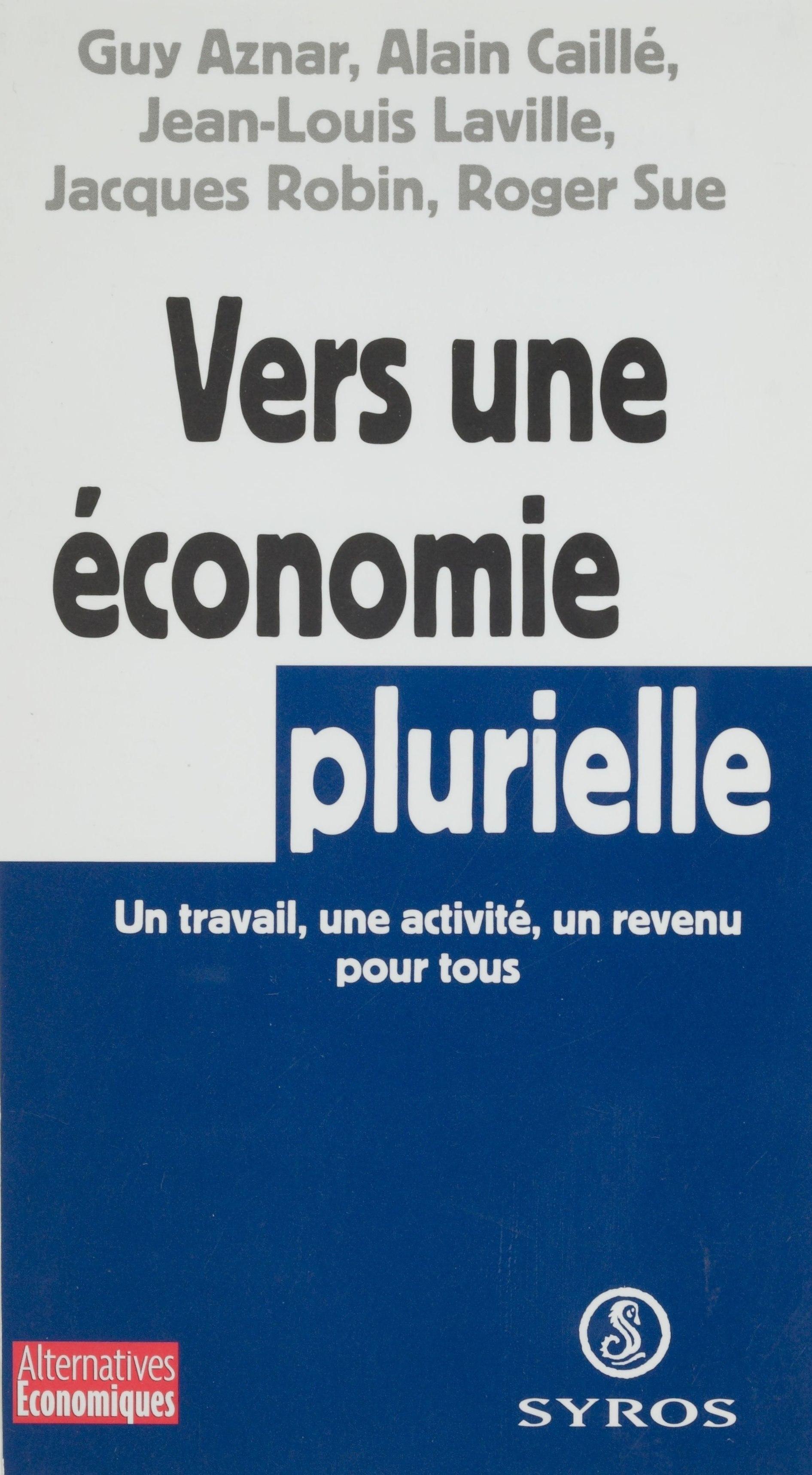 Vers une économie plurielle, Un travail, une activité, un revenu pour tous