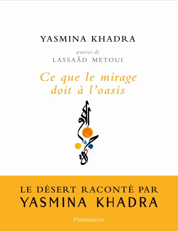 Ce que le mirage doit à l'oasis | Khadra, Yasmina
