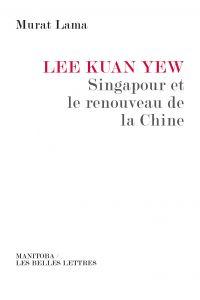 Lee Kuan Yew, Singapour et ...